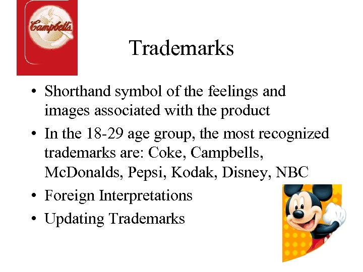 Trademarks • Shorthand symbol of the feelings and images associated with the product •