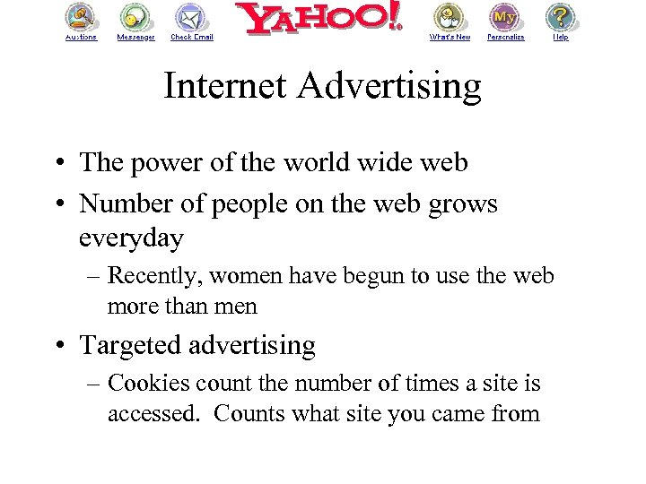 Internet Advertising • The power of the world wide web • Number of people