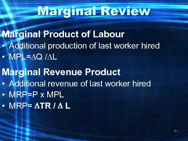 Marginal Review Marginal Product of Labour • Additional production of last worker hired •