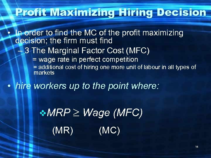 Profit Maximizing Hiring Decision • In order to find the MC of the profit