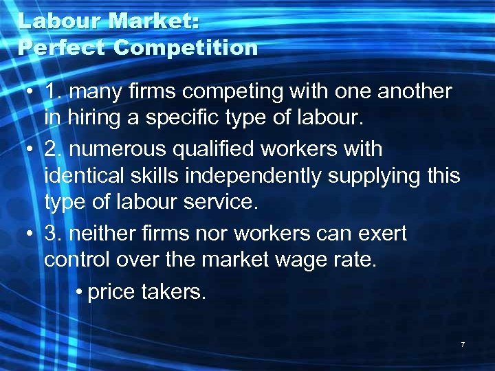 Labour Market: Perfect Competition • 1. many firms competing with one another in hiring