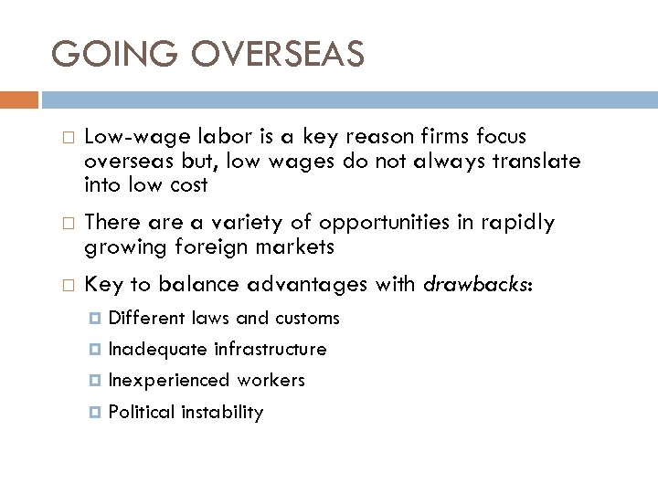 GOING OVERSEAS Low-wage labor is a key reason firms focus overseas but, low wages
