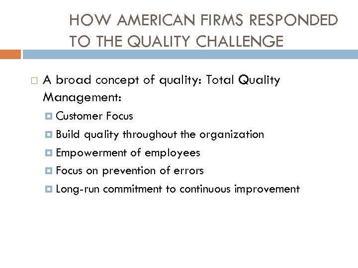 HOW AMERICAN FIRMS RESPONDED TO THE QUALITY CHALLENGE A broad concept of quality: Total