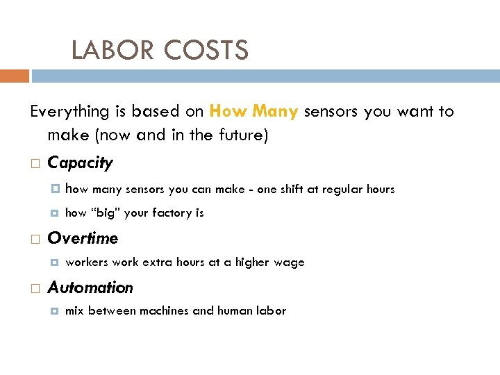 LABOR COSTS Everything is based on How Many sensors you want to make (now