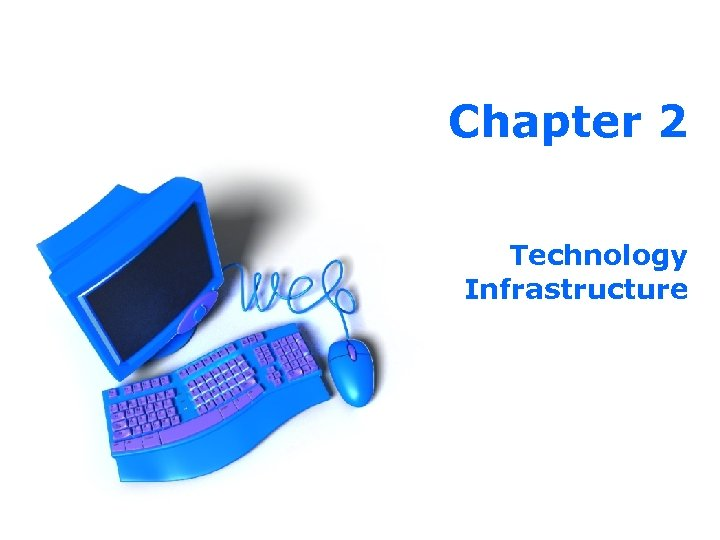 Chapter 2 Technology Infrastructure