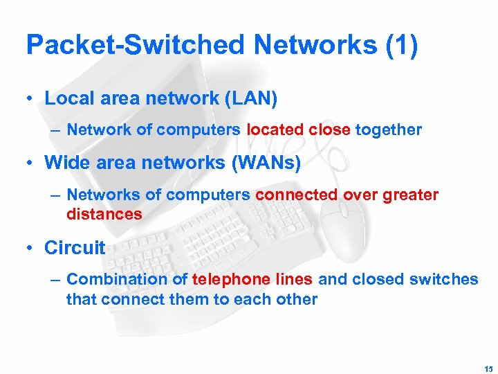 Packet-Switched Networks (1) • Local area network (LAN) – Network of computers located close