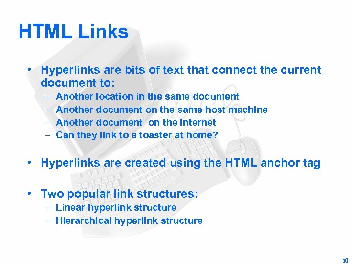 HTML Links • Hyperlinks are bits of text that connect the current document to: