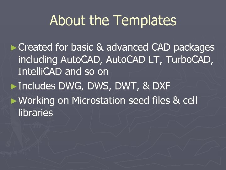 About the Templates ► Created for basic & advanced CAD packages including Auto. CAD,