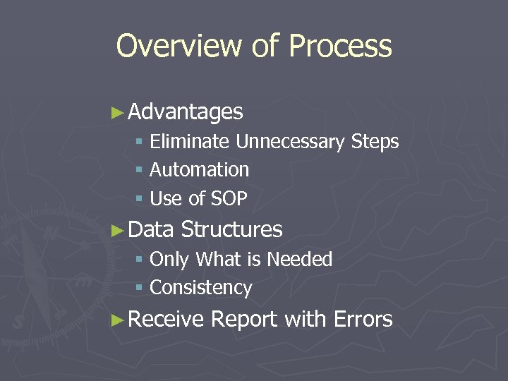 Overview of Process ► Advantages § Eliminate Unnecessary Steps § Automation § Use of