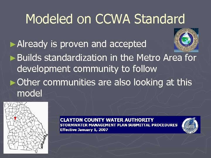 Modeled on CCWA Standard ► Already is proven and accepted ► Builds standardization in