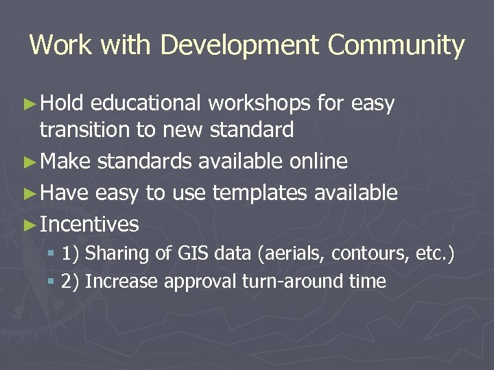 Work with Development Community ► Hold educational workshops for easy transition to new standard