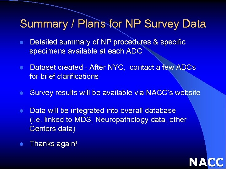 Summary / Plans for NP Survey Data l Detailed summary of NP procedures &
