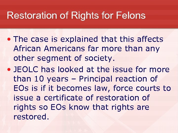 Restoration of Rights for Felons • The case is explained that this affects African