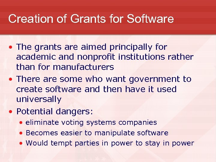 Creation of Grants for Software • The grants are aimed principally for academic and