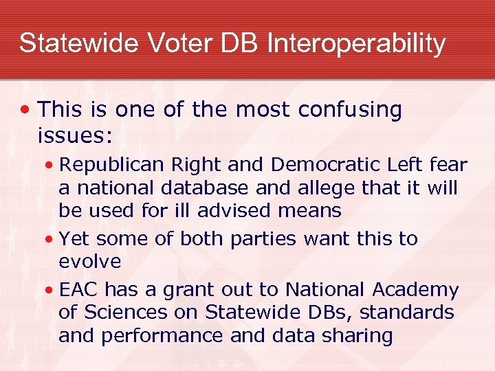 Statewide Voter DB Interoperability • This is one of the most confusing issues: •