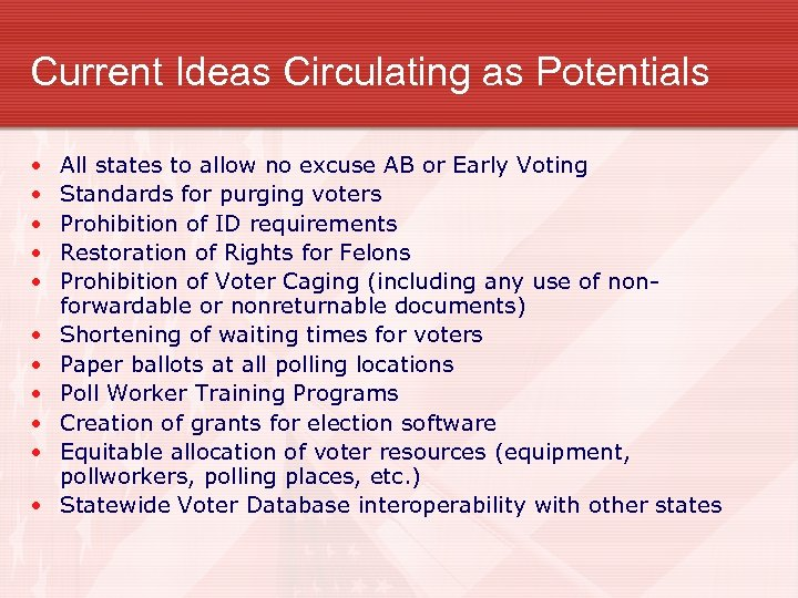 Current Ideas Circulating as Potentials • • • All states to allow no excuse