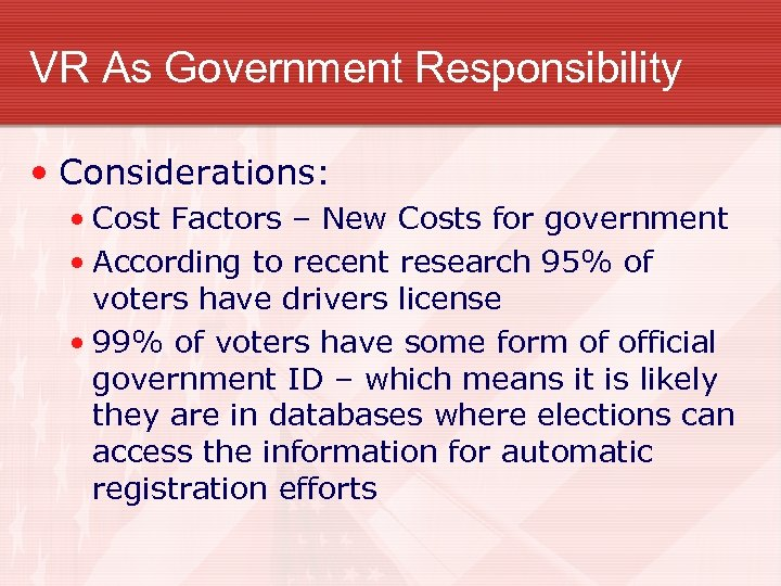 VR As Government Responsibility • Considerations: • Cost Factors – New Costs for government