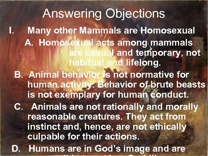 Answering Objections I. Many other Mammals are Homosexual A. Homosexual acts among mammals are