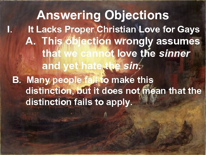 Answering Objections I. It Lacks Proper Christian Love for Gays A. This objection wrongly