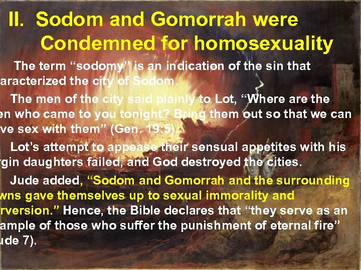 "II. Sodom and Gomorrah were Condemned for homosexuality The term ""sodomy"" is an indication"