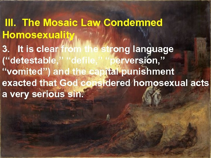 III. The Mosaic Law Condemned Homosexuality 3. It is clear from the strong language