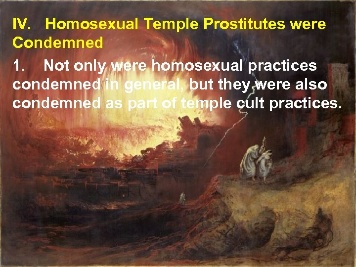 IV. Homosexual Temple Prostitutes were Condemned 1. Not only were homosexual practices condemned in