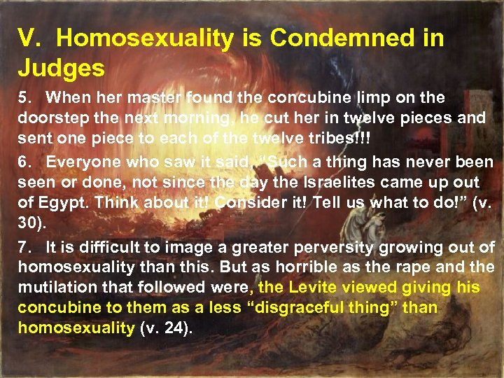 V. Homosexuality is Condemned in Judges 5. When her master found the concubine limp