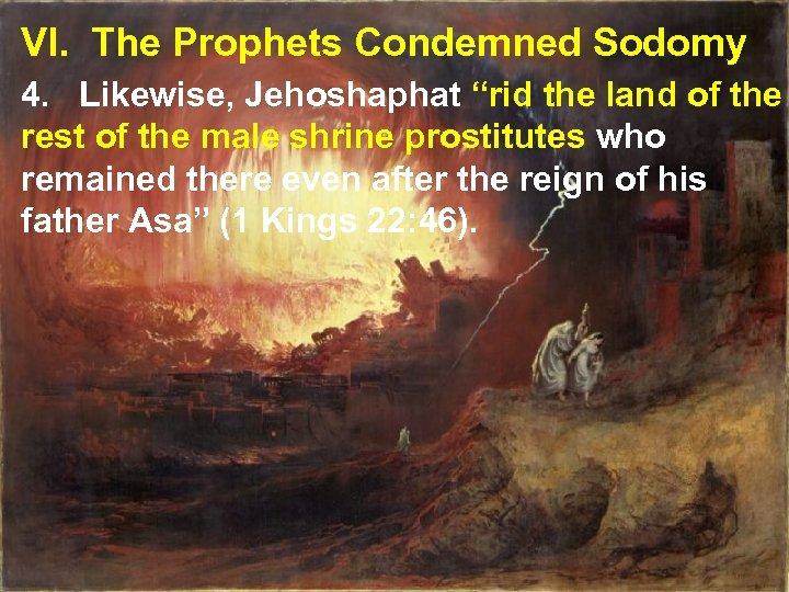 "VI. The Prophets Condemned Sodomy 4. Likewise, Jehoshaphat ""rid the land of the rest"