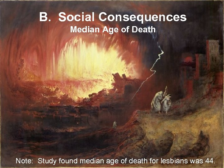 B. Social Consequences Median Age of Death Note: Study found median age of death