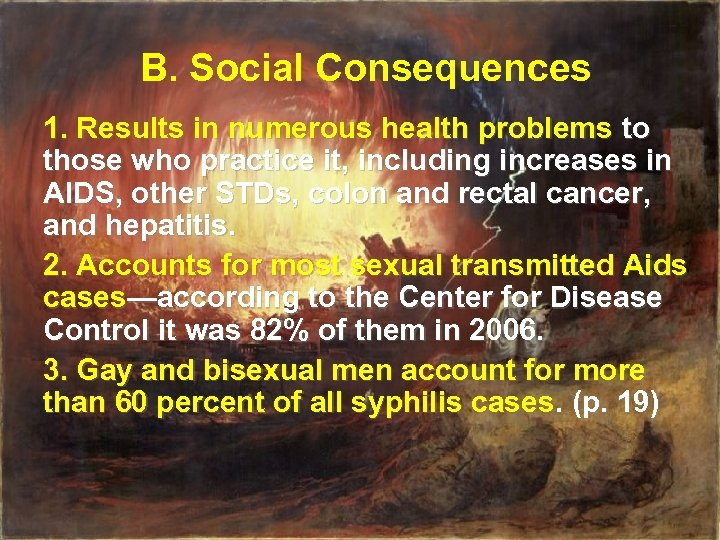 B. Social Consequences 1. Results in numerous health problems to those who practice it,