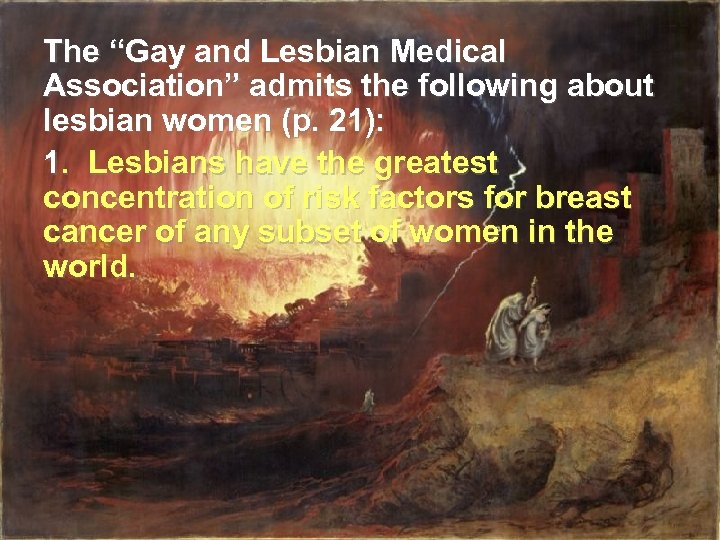 "The ""Gay and Lesbian Medical Association"" admits the following about lesbian women (p. 21):"
