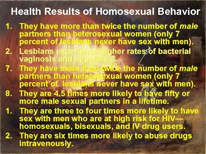 Health Results of Homosexual Behavior 1. They have more than twice the number of