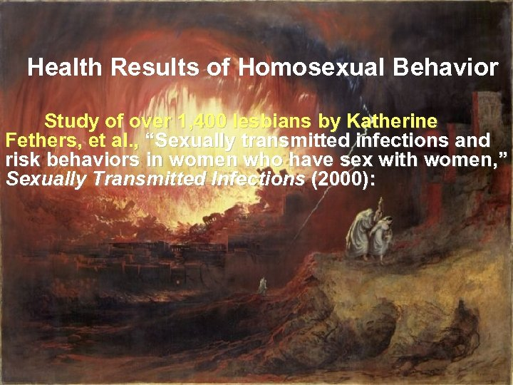 Health Results of Homosexual Behavior Study of over 1, 400 lesbians by Katherine Fethers,