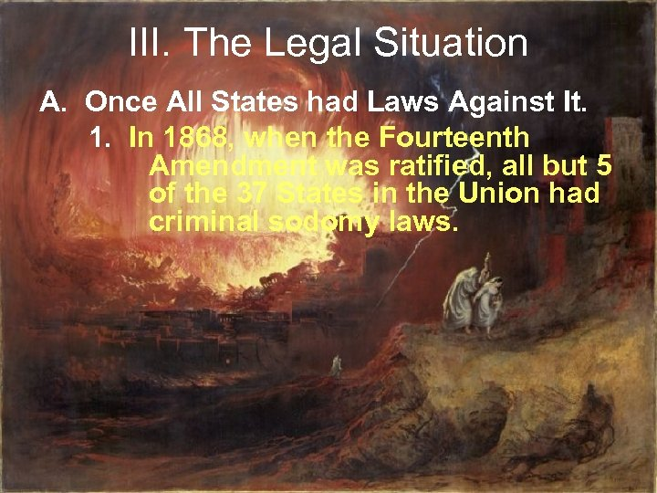 III. The Legal Situation A. Once All States had Laws Against It. 1. In
