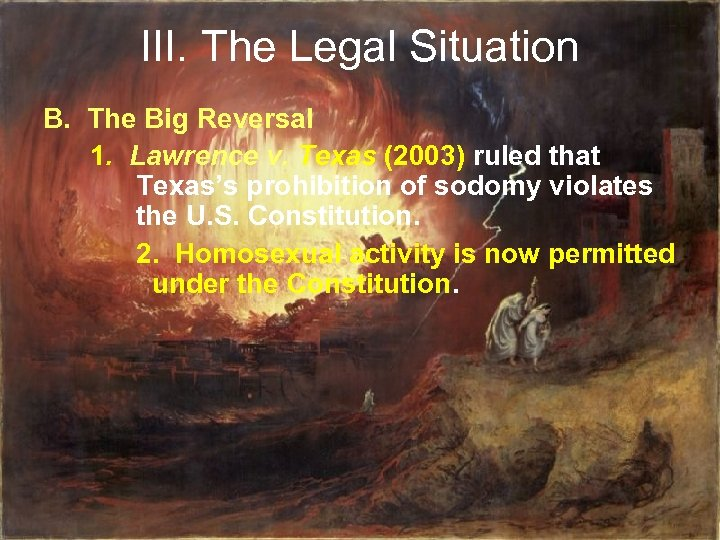 III. The Legal Situation B. The Big Reversal 1. Lawrence v. Texas (2003) ruled