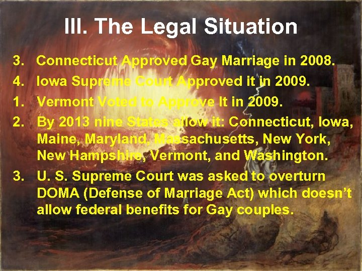 III. The Legal Situation 3. 4. 1. 2. Connecticut Approved Gay Marriage in 2008.