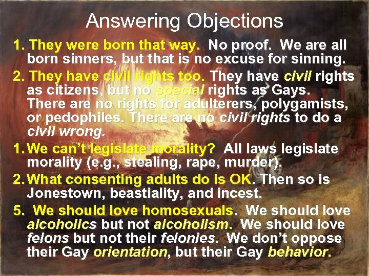 Answering Objections 1. They were born that way. No proof. We are all born