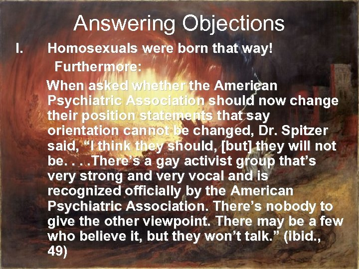 Answering Objections I. Homosexuals were born that way! Furthermore: When asked whether the American