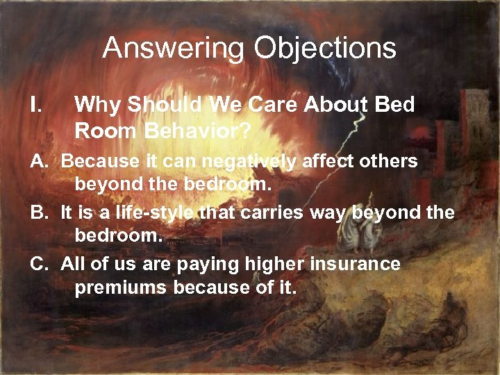 Answering Objections I. Why Should We Care About Bed Room Behavior? A. Because it