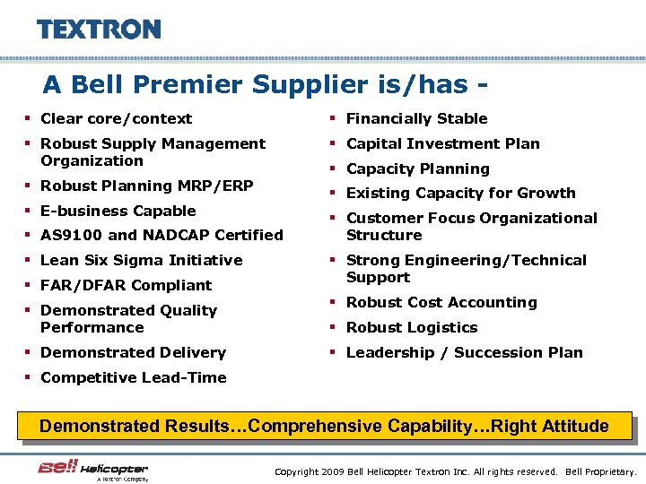 A Bell Premier Supplier is/has § Clear core/context § Financially Stable § Robust Supply
