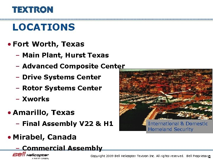 LOCATIONS • Fort Worth, Texas – Main Plant, Hurst Texas – Advanced Composite Center