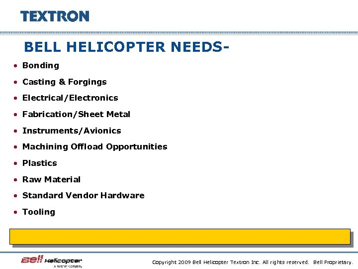 BELL HELICOPTER NEEDS • Bonding • Casting & Forgings • Electrical/Electronics • Fabrication/Sheet Metal