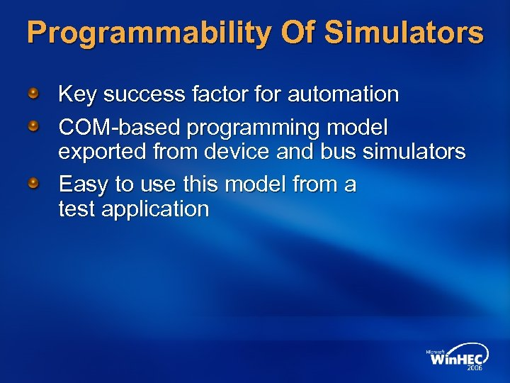 Programmability Of Simulators Key success factor for automation COM-based programming model exported from device