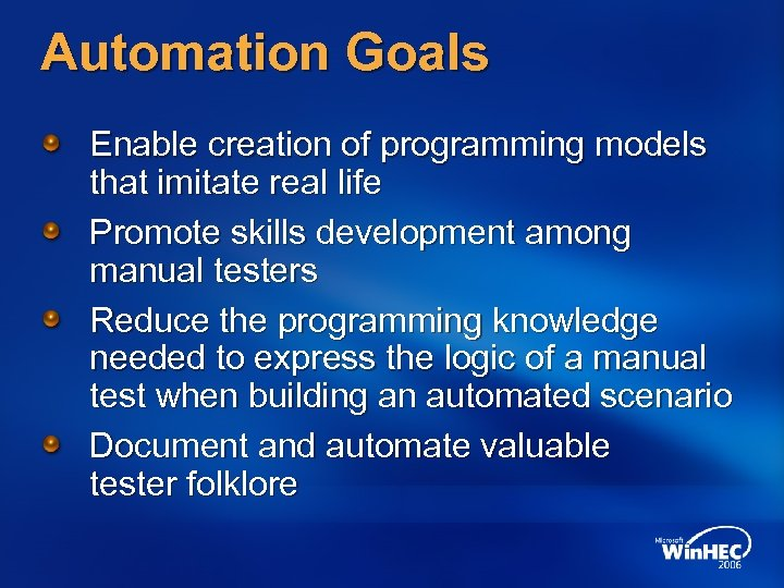Automation Goals Enable creation of programming models that imitate real life Promote skills development