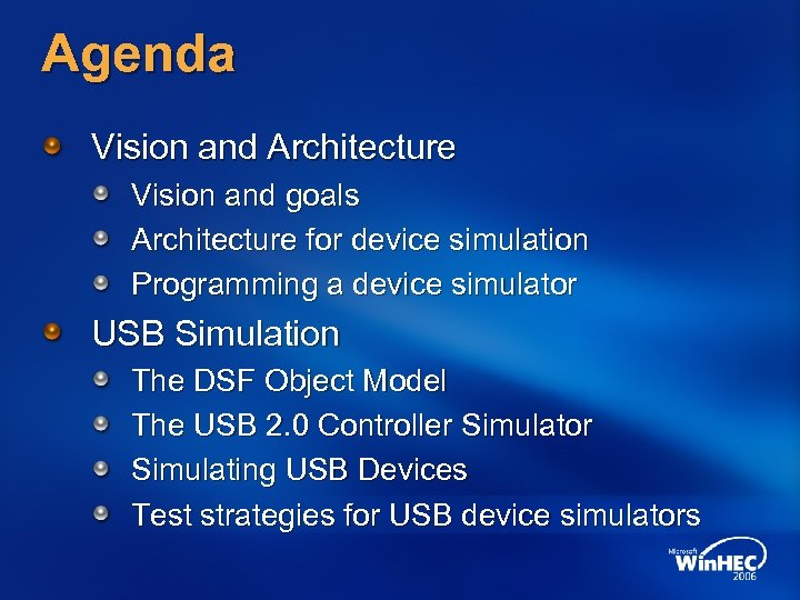 Agenda Vision and Architecture Vision and goals Architecture for device simulation Programming a device