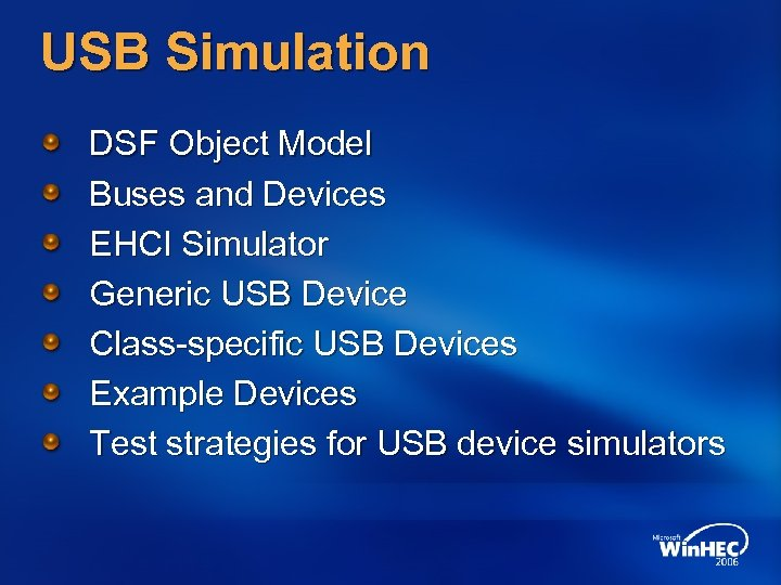 USB Simulation DSF Object Model Buses and Devices EHCI Simulator Generic USB Device Class-specific