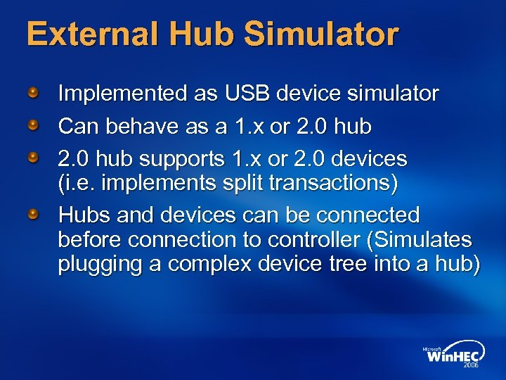 External Hub Simulator Implemented as USB device simulator Can behave as a 1. x