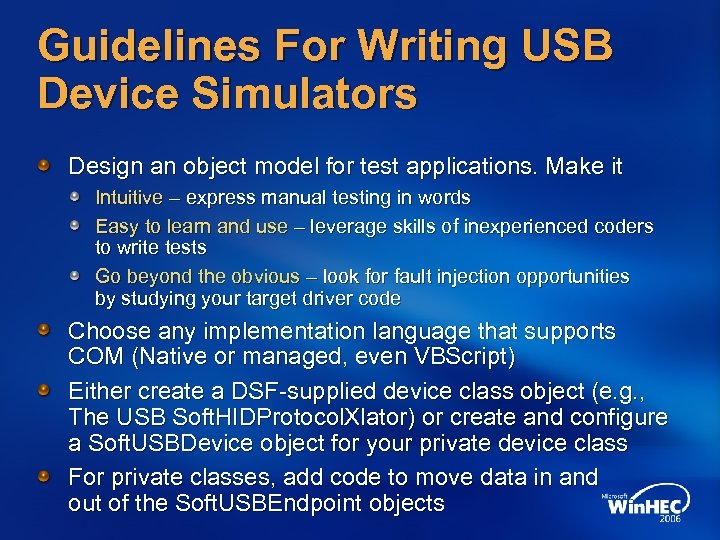 Guidelines For Writing USB Device Simulators Design an object model for test applications. Make