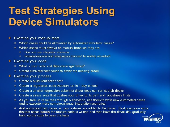 Test Strategies Using Device Simulators Examine your manual tests Which cases could be eliminated