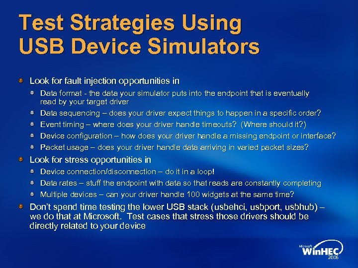 Test Strategies Using USB Device Simulators Look for fault injection opportunities in Data format